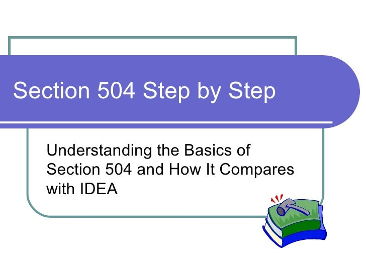 Section 504 Step by Step Understanding the Basics of Section 504 and How It Compares with IDEA