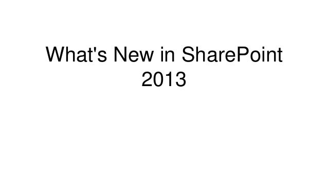 Whats New in SharePoint         2013