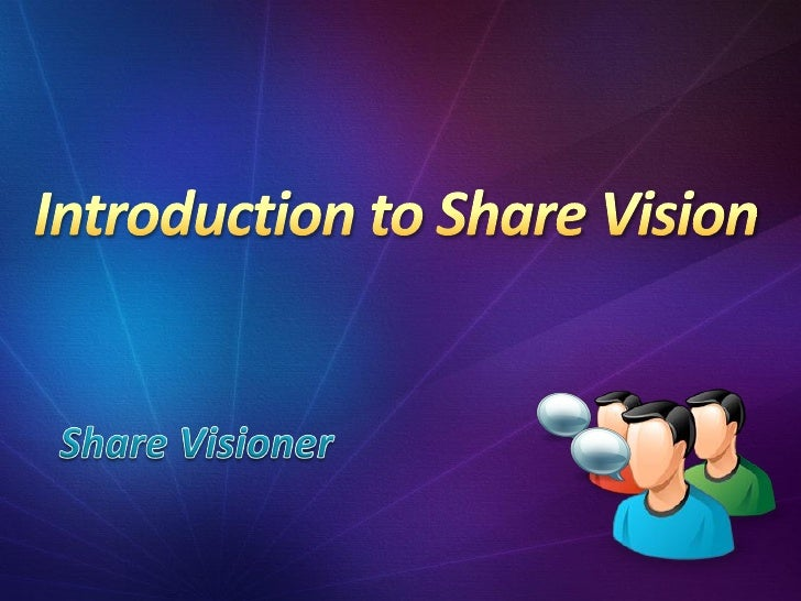 Introduction To Share Vision