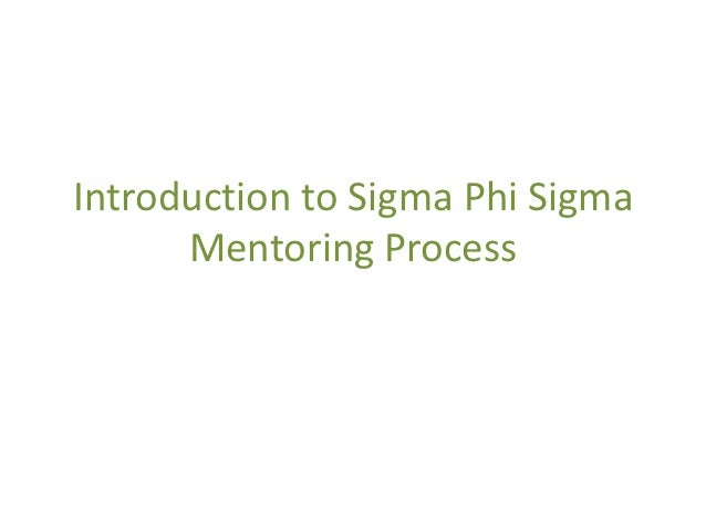 Introduction to sigma phi sigma mentoring process