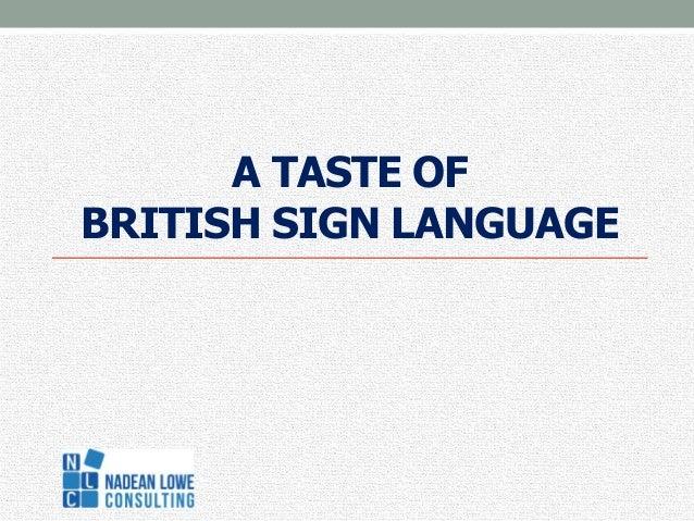 A TASTE OFBRITISH SIGN LANGUAGE