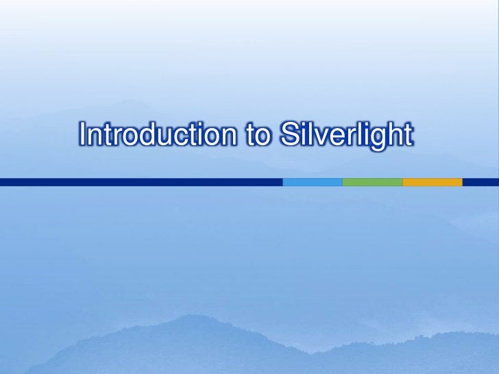 Introduction to Silverlight<br />
