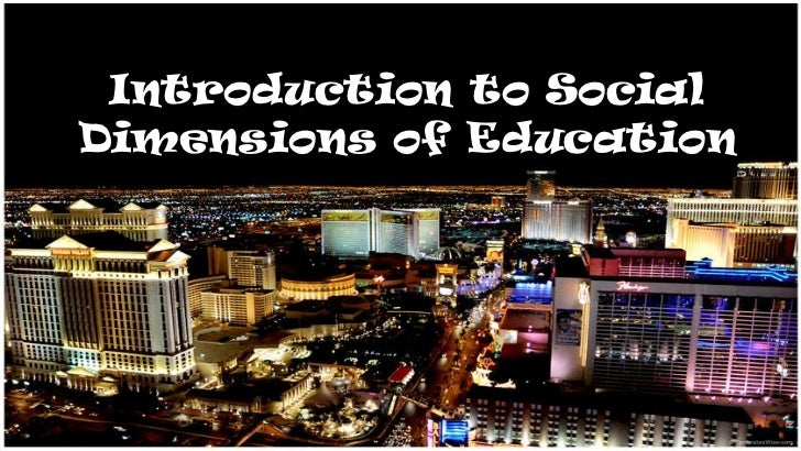 Introduction to SocialDimensions of Education