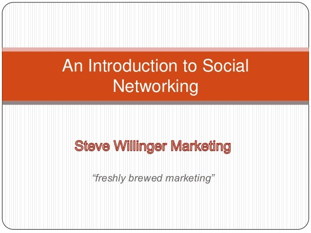 """""""freshly brewed marketing"""" An Introduction to Social Networking"""