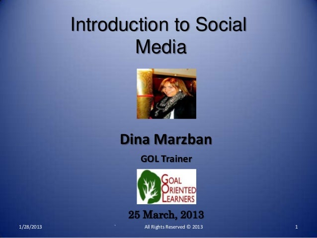 Introduction to Social                    Media                     Dina Marzban                        GOL Trainer       ...
