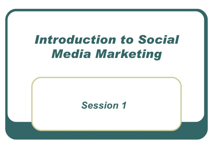 Introduction To Social Media Marketing1