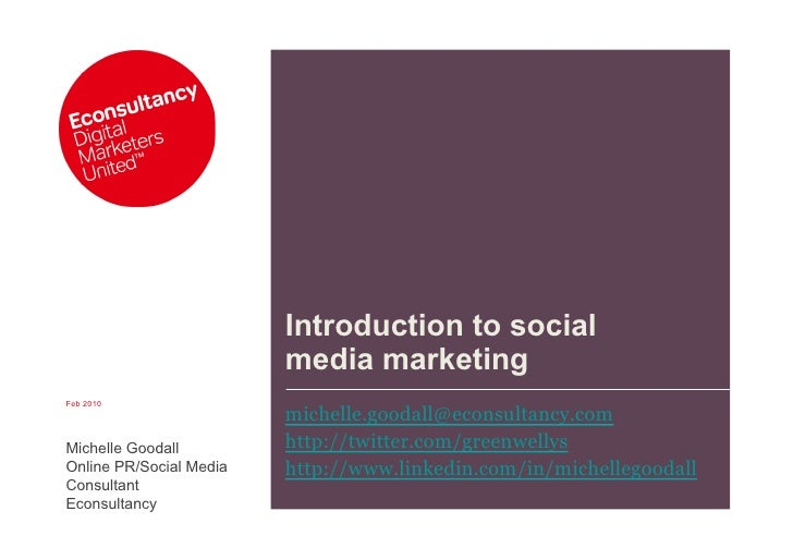 Introduction to social                          media marketing Feb 2010                          michelle.goodall@econsul...