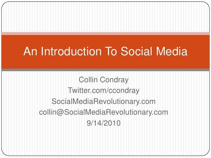 Collin Condray<br />Twitter.com/ccondray<br />SocialMediaRevolutionary.com<br />collin@SocialMediaRevolutionary.com<br />9...