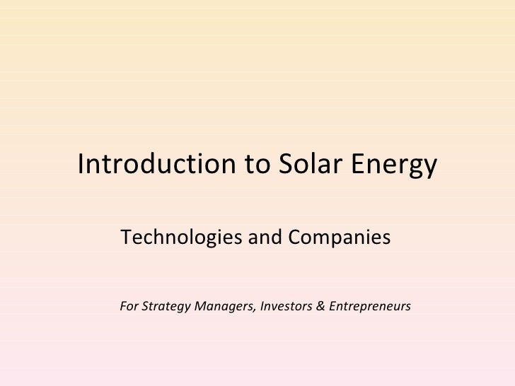 Introduction to Solar Energy Technologies and Companies For Strategy Managers, Investors & Entrepreneurs