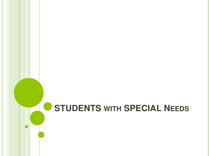 STUDENTS with SPECIAL Needs<br />