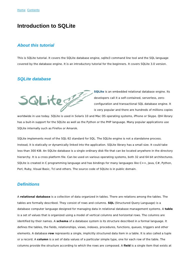 Home Contents     Introduction to SQLite   About this tutorial  This is SQLite tutorial. It covers the SQLite database eng...