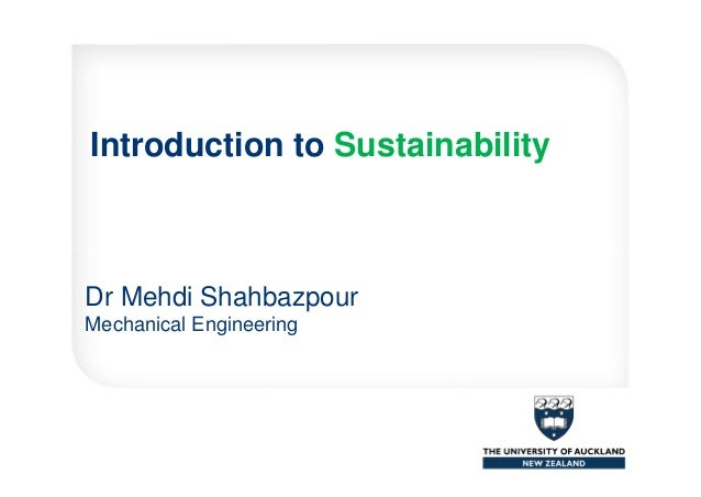 Introduction to Sustainability Dr Mehdi Shahbazpour Mechanical Engineering