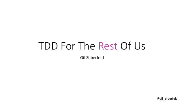 TDD for the rest of us...
