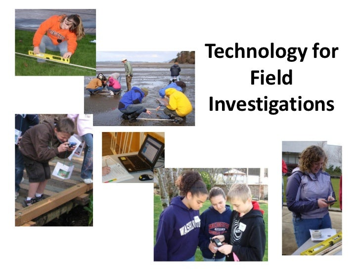 Technology for    FieldInvestigations
