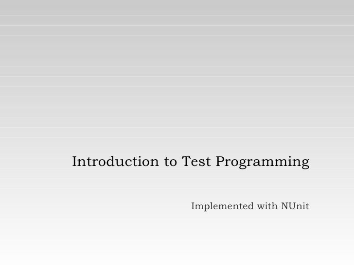 Introduction to Test Programming Implemented with NUnit