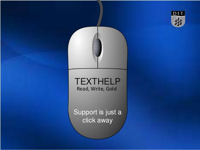 TEXTHELP Support is just a click away Read, Write, Gold