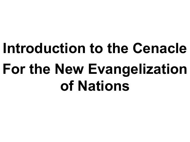Introduction to the CenacleFor the New Evangelization         of Nations