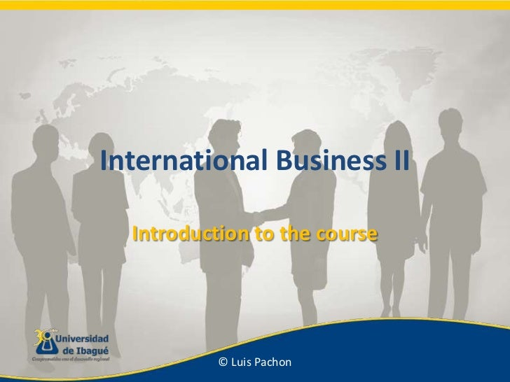 International Business II<br />Introduction to the course<br />