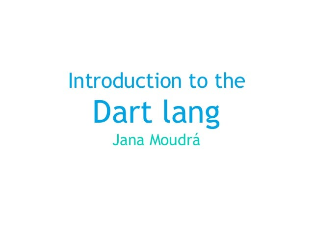 Introduction to the Dart language