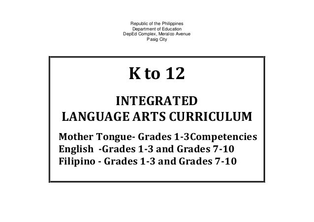 Republic of the PhilippinesDepartment of EducationDepEd Complex, Meralco AvenuePasig CityK to 12INTEGRATEDLANGUAGE ARTS CU...
