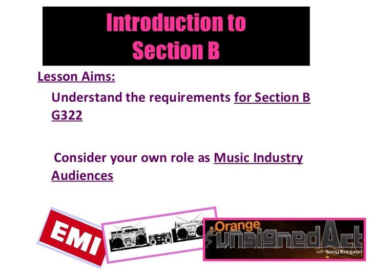 Introduction to Section B <ul><li>Lesson Aims: </li></ul><ul><li>Understand the requirements  for Section B G322 </li></ul...