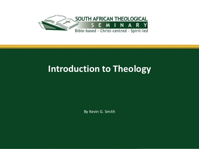 Introduction to Theology        By Kevin G. Smith