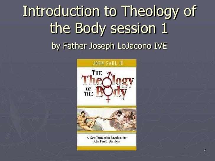 Introduction to Theology of the Body session 1by Father Joseph LoJacono IVE<br />1<br />