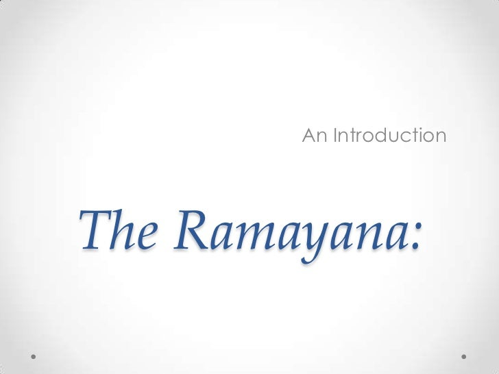 The Ramayana:<br />An Introduction<br />