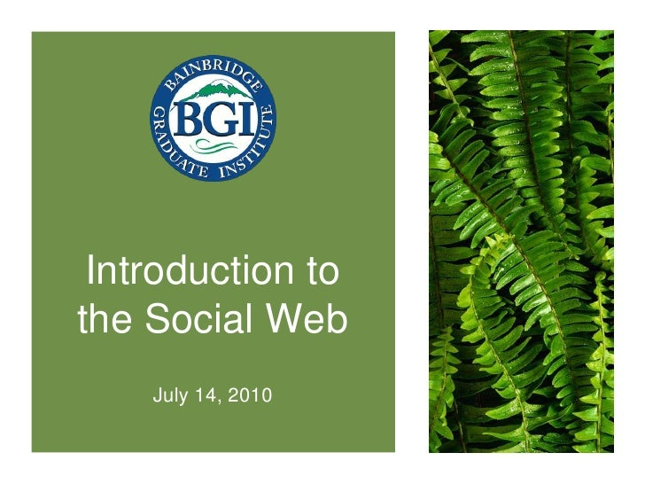 Introduction to the Social Web<br />July 14, 2010<br />