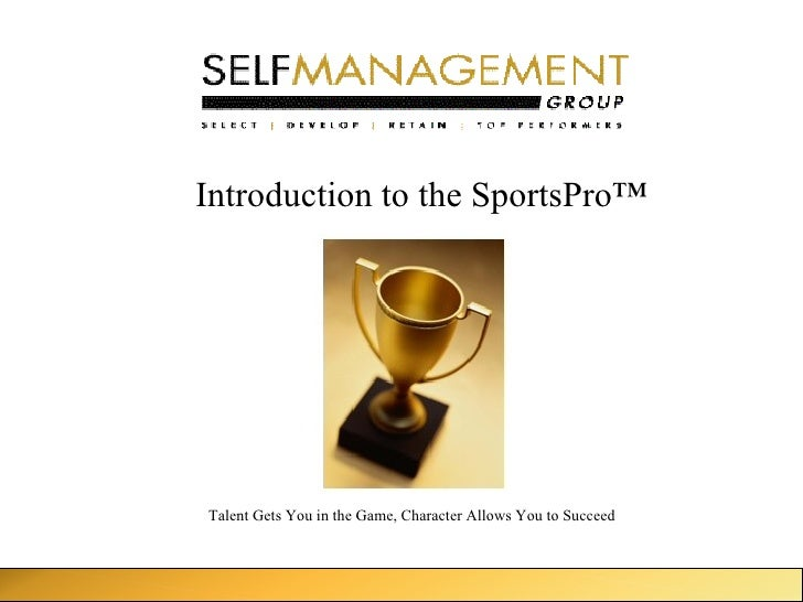 Introduction to the SportsPro ™ Talent Gets You in the Game, Character Allows You to Succeed