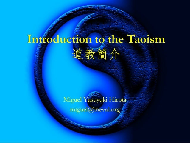 an introduction to philosophical taoism Introduction to philosophy phil 11  class will end with discussion of buddhism and taoism additionally, through the use of poetry,  philosophical questions .