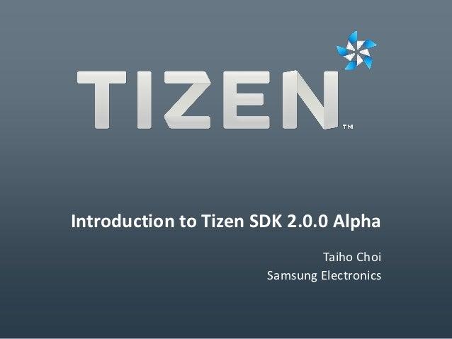 Introduction to the Tizen SDK 2.0.0 Alpha - Taiho Choi  (Samsung) - Korea Linux Forum 2012