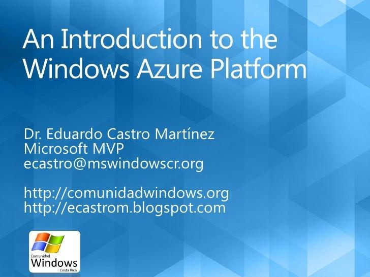 Dr. Eduardo Castro Martínez Microsoft MVP ecastro@mswindowscr.org http://comunidadwindows.org http://ecastrom.blogspot.com