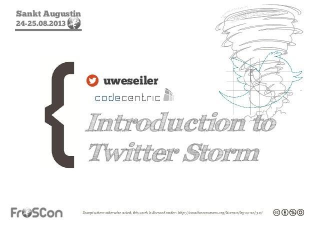 Sankt Augustin 24-25.08.2013 Introduction to Twitter Storm uweseiler
