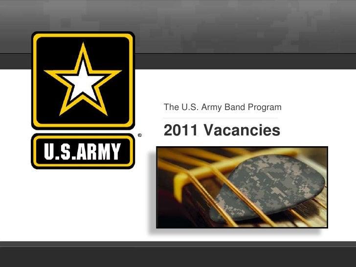 The U.S. Army Band Program                    2011 VacanciesV 2.1 MAR 27 2010