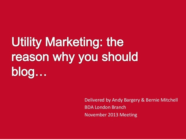Delivered by Andy Bargery & Bernie Mitchell BDA London Branch November 2013 Meeting