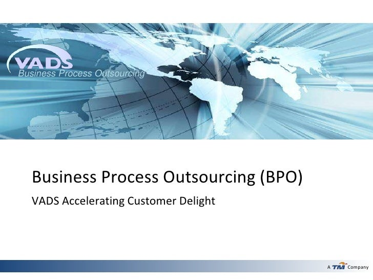 Business Process Outsourcing   Business Process Outsourcing (BPO)   VADS Accelerating Customer Delight                    ...