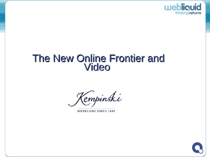 The New Online Frontier and Video