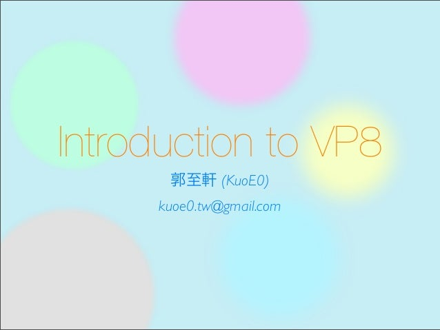 Introduction to VP8