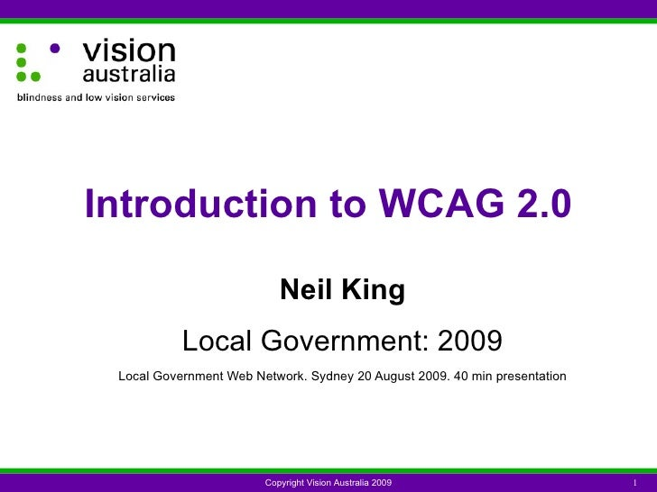 Neil King Local Government: 2009 Local Government Web Network. Sydney 20 August 2009. 40 min presentation Introduction to ...