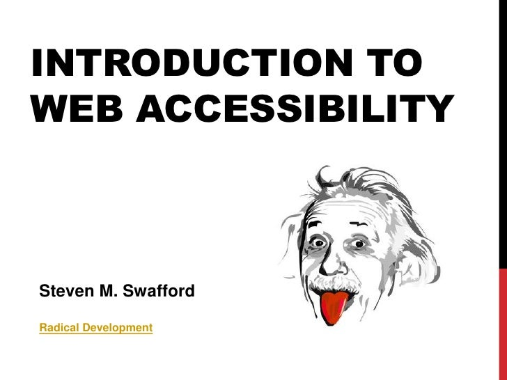 Introduction to web accessibility<br />Steven M. Swafford<br />Radical Development<br />