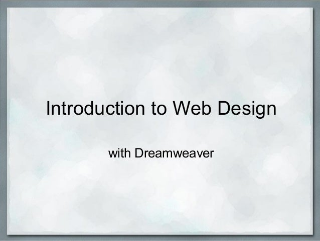 Introduction to Web Designwith Dreamweaver