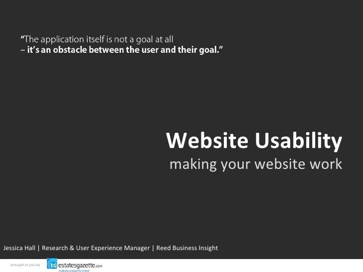 Website Usability making your website work Jessica Hall | Research & User Experience Manager | Reed Business Insight broug...