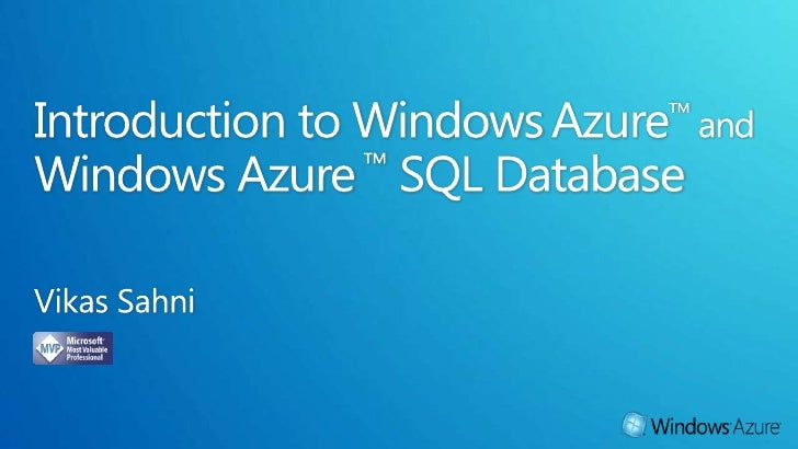 • Azure Overview• What is SQL Azure?• Value Proposition• Usage scenarios• Concepts & Architecture• What is there and what ...