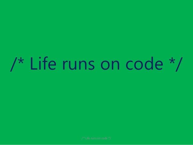 /* Life runs on code */  /* Life runs on code */