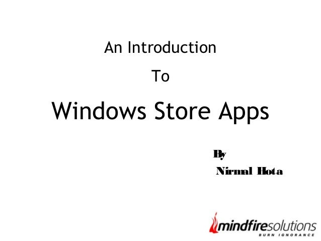 An Introduction To Windows Store Apps By Nirmal Hota