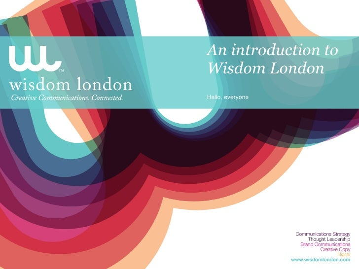 An introduction to Wisdom London Hello, everyone