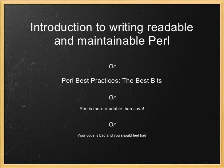 Introduction to writing readable and maintainable Perl