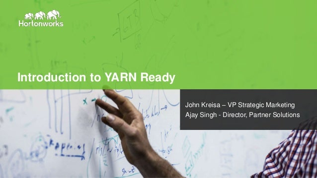 Page1 © Hortonworks Inc. 2011 – 2014. All Rights Reserved Introduction to YARN Ready John Kreisa – VP Strategic Marketing ...