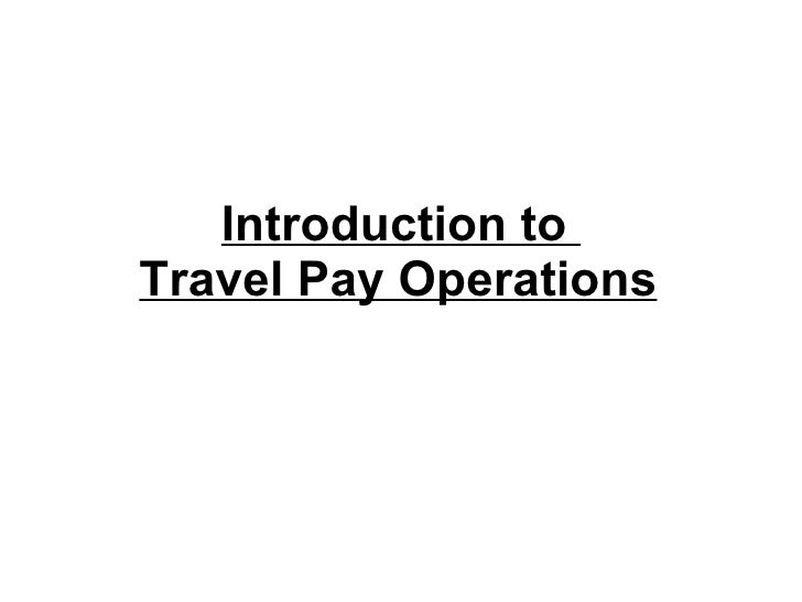 Introduction to  Travel Pay Operations